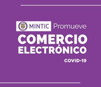 Mintic Promueve el comercio electronico durante el covid 19